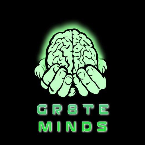 Gr8tz Mindz by Positive K