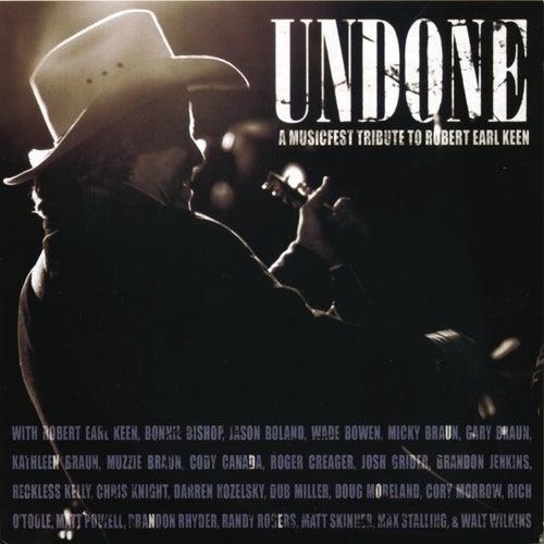 Undone: A Musicfest Tribute To Robert Earl Keen by Various Artists