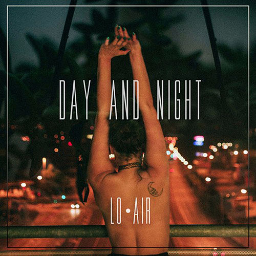 Day and Night de Lo Air