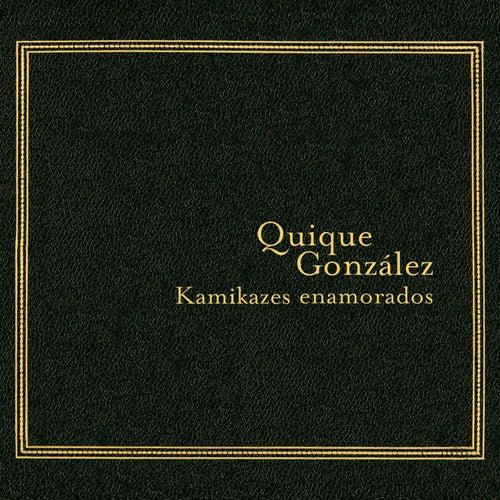 Kamikazes Enamorados de Quique Gonzalez