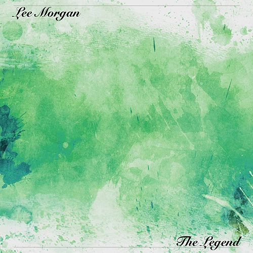 The Legend by Lee Morgan