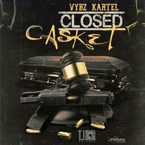 Closed Casket - Single by VYBZ Kartel