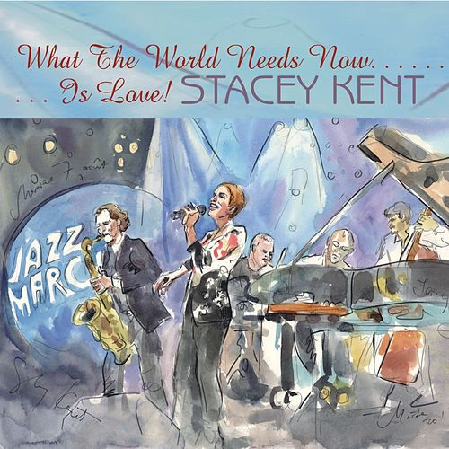 What the World Needs Now Is Love by Stacey Kent