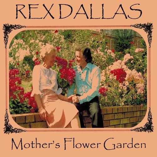 Mother's Flower Garden by Rex Dallas