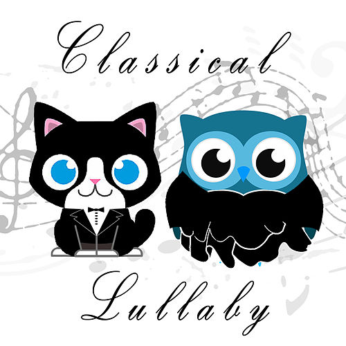 Classical Lullaby, Vol. 1 von The Cat and Owl