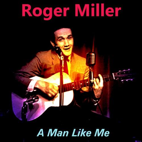 A Man Like Me von Roger Miller