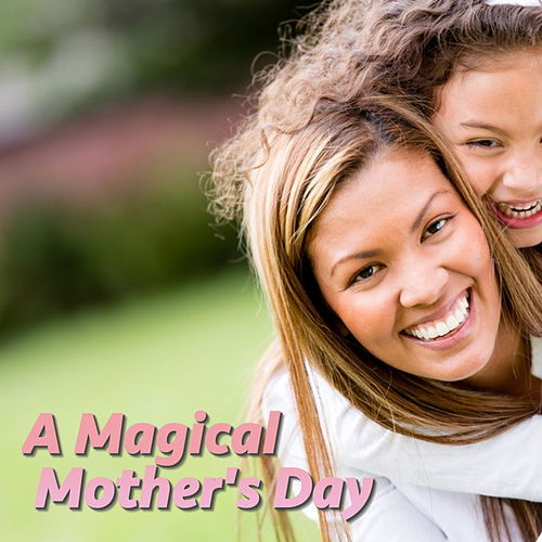 A Magical Mother's Day von Various Artists