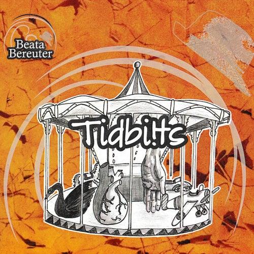 Tidbi!ts by Beata Bereuter