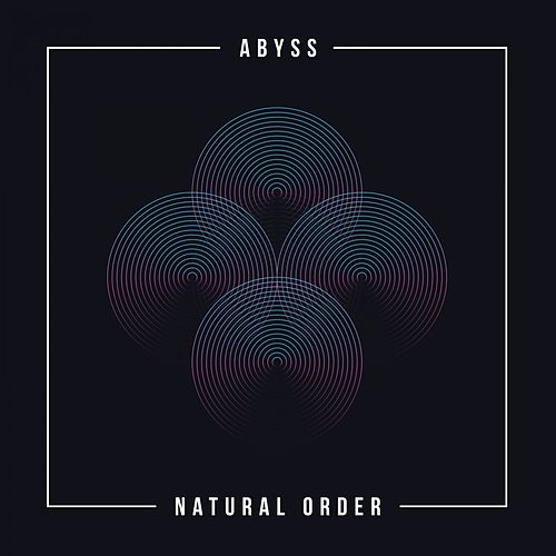 Natural Order by The Abyss