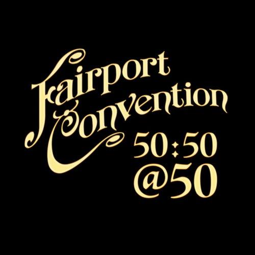 50:50@50 de Fairport Convention