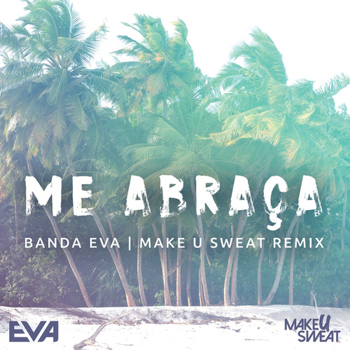 Me Abraça (Remix) de Banda Eva