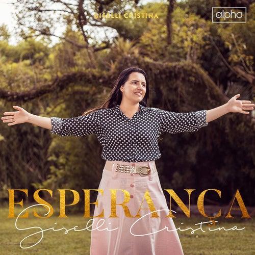 Esperança by Giselli Cristina
