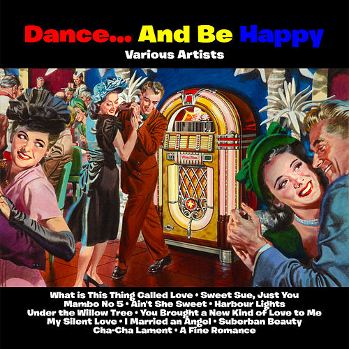 Dance…And Be Happy by Various Artists