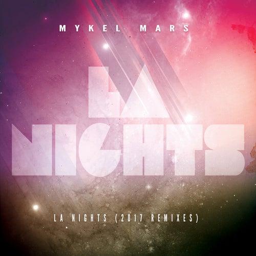 L.A. Nights (2017 Remixes) by Mykel Mars
