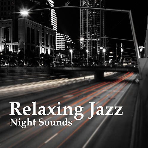Relaxing Jazz Night Sounds – Smooth Jazz, Relaxing    by Jazz Piano