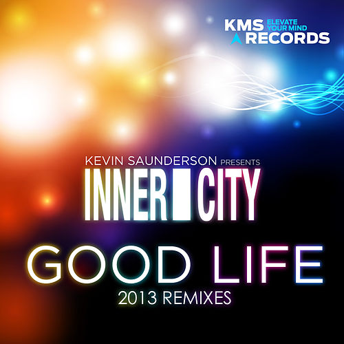 Good Life (2013 Remixes) by Kevin Saunderson