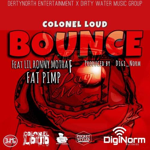 Bounce (feat. Lil Ronny MothaF & Fat Pimp) de Colonel Loud