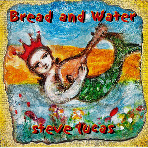 Bread and Water by Steve Lucas