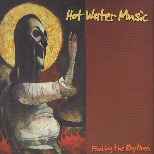 Finding The Rhythms by Hot Water Music