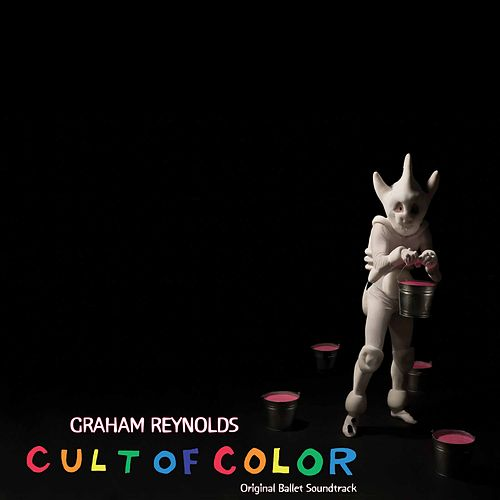 Graham Reynolds: Cult of Color by Graham Reynolds