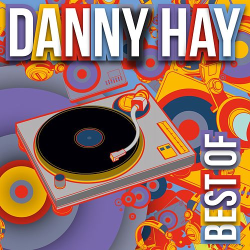Best Of by Danny Hay