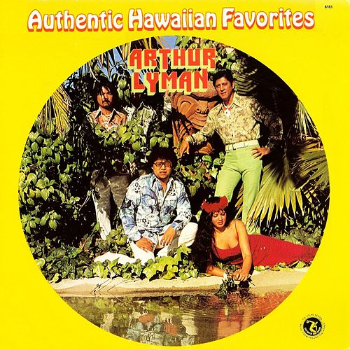 Authentic Hawaiian Favorites by Arthur Lyman