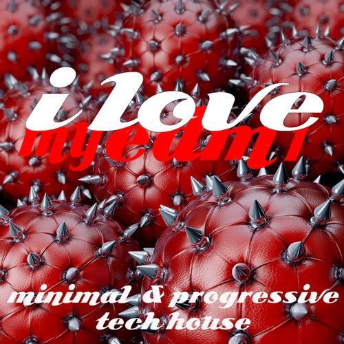 I Love My EDM Vol.1 (Minimal And Progressive Tech House) von Various Artists