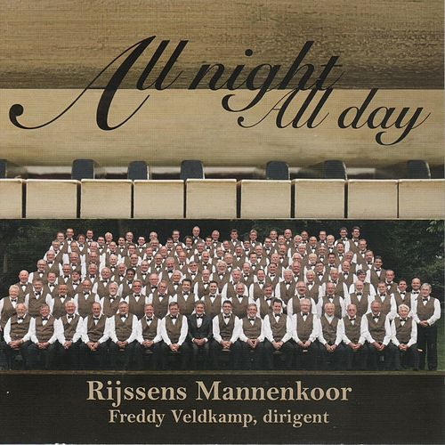 All Night All Day by Rijssens Mannenkoor