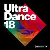 Ultra Dance 18 by Various Artists