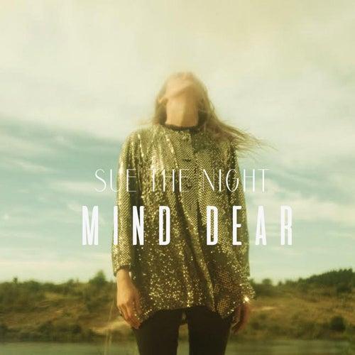 Mind Dear van Sue the Night