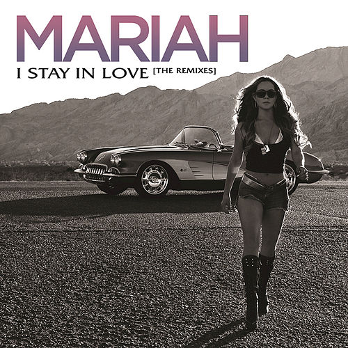 I Stay In Love by Mariah Carey