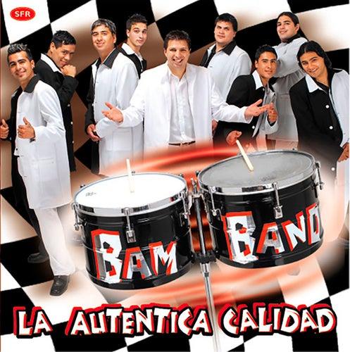 La Autentica Calidad de Los Bam Band Orquesta