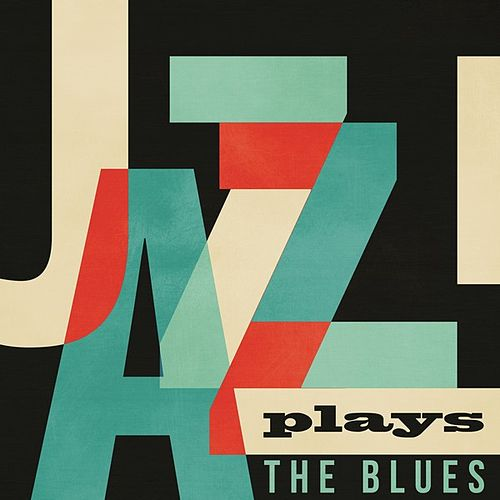 Jazz Plays the Blues von Various Artists