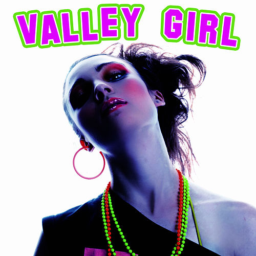 Valley Girl by The New Musical Cast