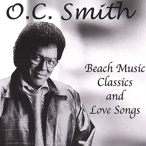 Beach Music Classics & Love Songs de O.C. Smith
