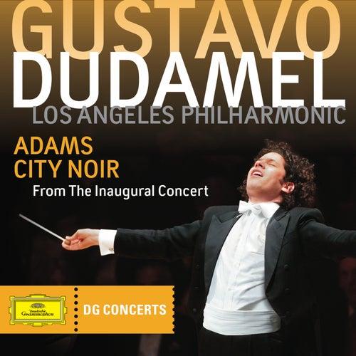 Adams: City Noir (DG Concerts 2009/2010 LA3) von Gustavo Dudamel