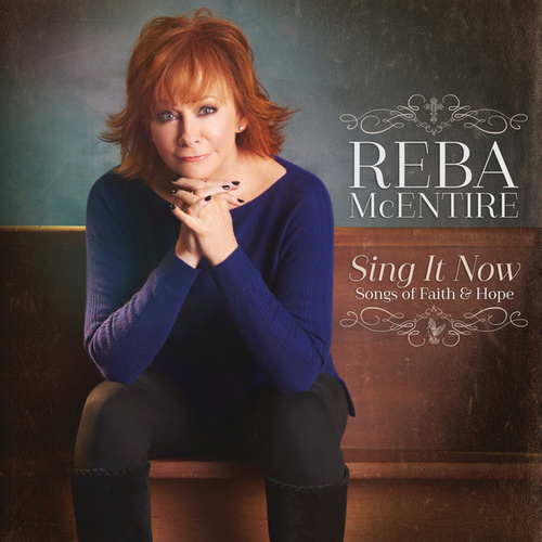 Sing It Now: Songs Of Faith & Hope de Reba McEntire
