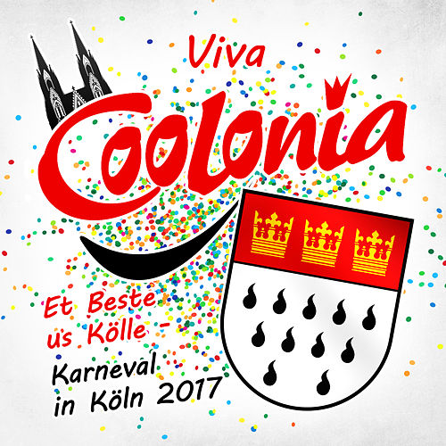 Viva Coolonia - Et Beste us Kölle - Karneval in Köln 2017 von Various Artists