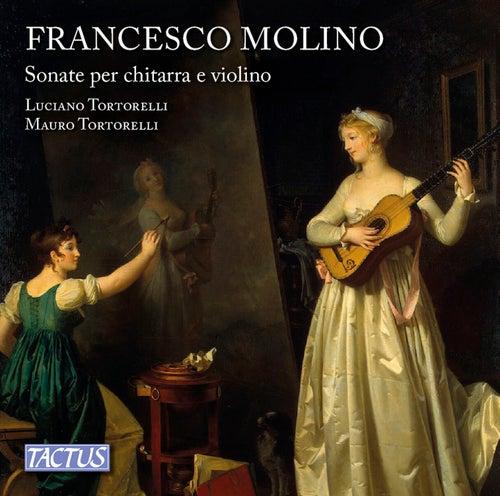 Molino: Sonate per chitarra e violino, Opp. 2 & 7 by Luciano Tortorelli