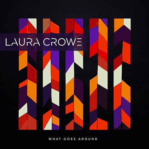 What Goes Around (Ground) by Laura Crowe