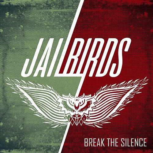 Break the Silence von The Jailbirds