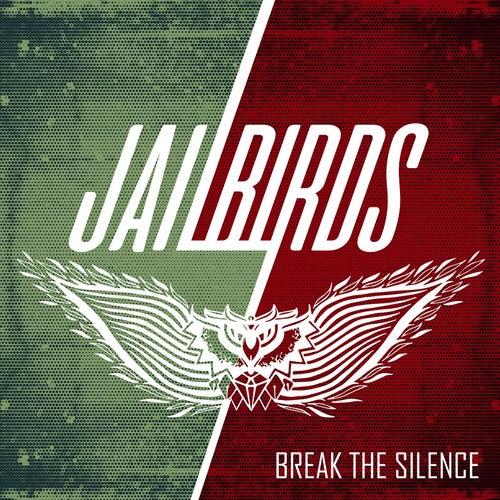 Break the Silence von The Jailbirds