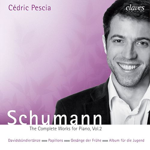 Schumann: The Complete Works for Piano, Vol. 2 de Cédric Pescia