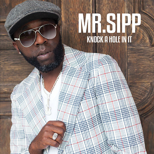 Knock a Hole in It by Mr. Sipp