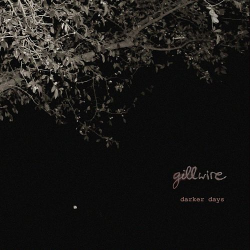 Darker Days de Gillwire