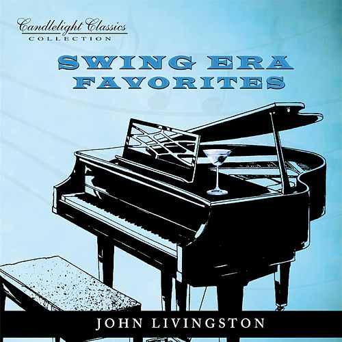 Swing Era Favorites de John Livingston