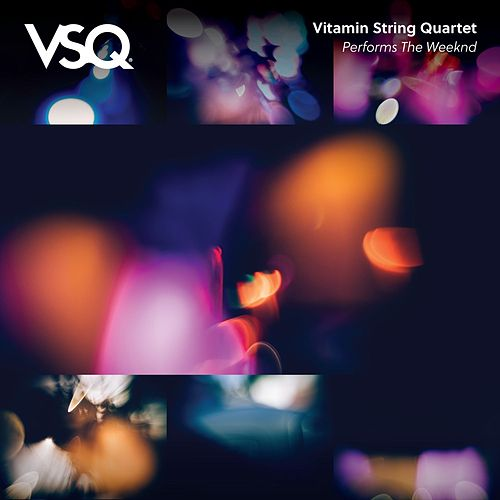 VSQ Performs the Weeknd de Vitamin String Quartet