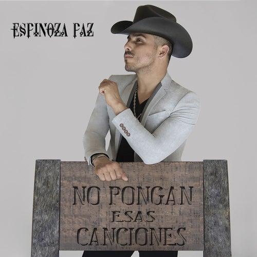 No Pongan Esas Canciones de Espinoza Paz