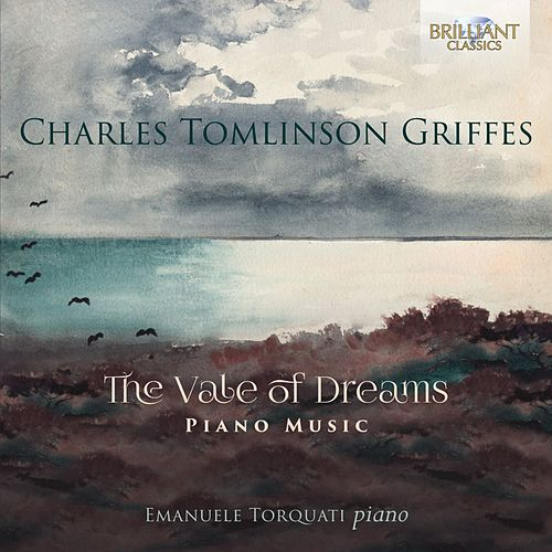Griffes: The Vale of Dreams, Piano Music van Emanuele Torquati