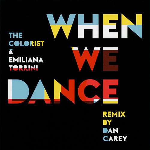 When We Dance (Dan Carey Remix) von The Colorist & Emiliana Torrini